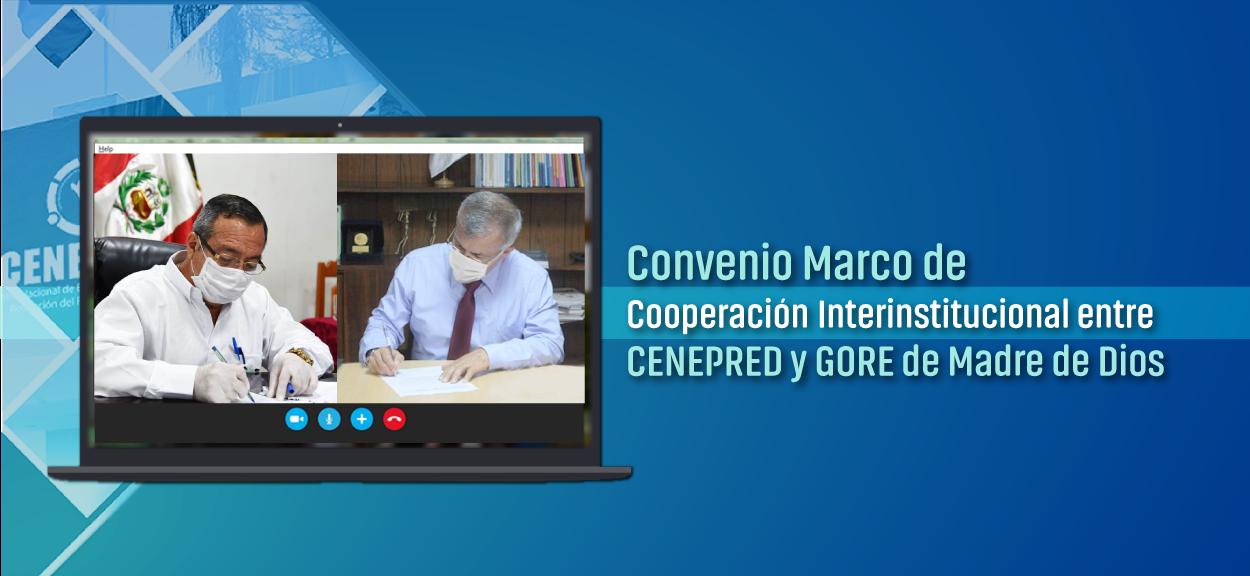 CENEPRED y GORE MADRE DE DIOS firman Convenio Marco de Cooperación Interinstitucional