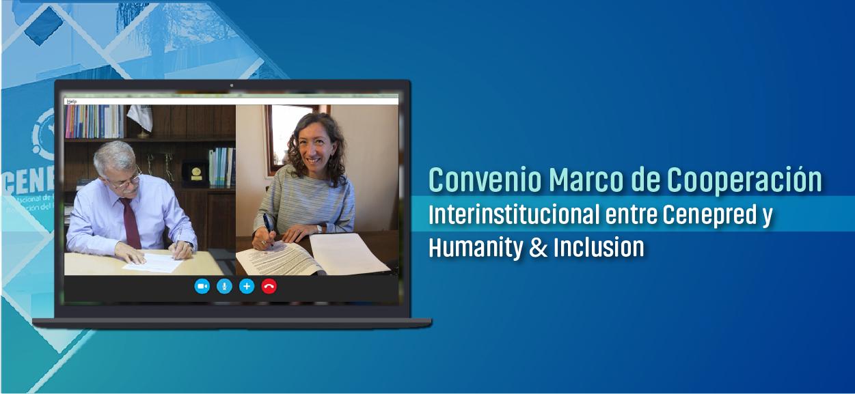 Convenio marco entre Cenepred y Humanity & Inclusion permitirá fortalecer la cultura de prevención en el país